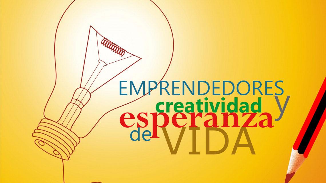 creatividad emprendimiento experanza de vida